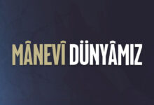 Photo of Mânevî Dünyâmız